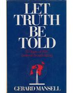 Let truth be told - Gerard Mansell