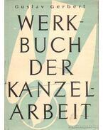 Werkbuch der Kanzelarbeit I-II. kötet - Gerbert,Gustav
