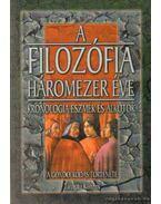 A filozófia háromezer éve - Gerencsér Ferenc