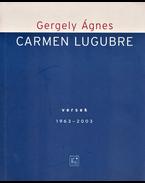 Carmen lugubre - Gergely Ágnes