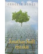 Jonathan Swift éjszakái - Gergely Ágnes