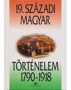 19. századi magyar történelem 1790-1918 - Gergely András