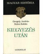 Kiegyezés után - Gergely András, Szász Zoltán