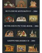 Betlehemi képeskönyv - 2004 - Gergely Andrea (szerk.), Gergely Imre