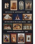 Betlehemi képeskönyv – 2005 - Gergely Andrea (szerk.), Gergely Imre