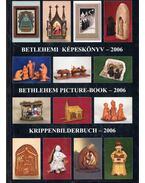 Betlehemi képeskönyv - 2006 - Gergely Andrea (szerk.), Gergely Imre
