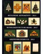 Betlehemi képeskönyv - 2013 - Gergely Andrea (szerk.), Gergely Imre