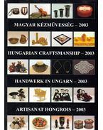 Magyar kézművesség - 2003 - Gergely Andrea (szerk.), Gergely Imre