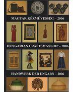 Magyar kézművesség 2006 (dedikált) - Gergely Andrea (szerk.), Gergely Imre
