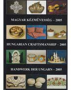 Magyar kézművesség – 2005 - Gergely Andrea (szerk.)
