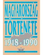Magyarország története 1918-1990 - Gergely Jenő, Izsák Lajos, Pölöskei Ferenc