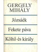 Józsáék - Fekete páva - Költő és király (dedikált) - Gergely Mihály