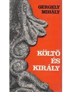 Költő és király - Gergely Mihály