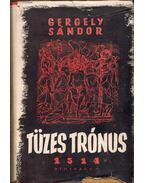 Tüzes trónus 1514 - Gergely Sándor