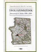 Távoli szomszédok - Jánossomorja és Andau 1990-2000 - Gerhard Baumgartner, Kovács Éva, Vári András