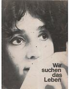 Wir suchen das Leben - Gerhard Kiefel