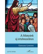 A Miatyánk új értelmezésben - Gerhard Lohfink