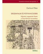 Deszkafalakés potyavacsorák - Választói magatartás Pesten a Tisza Kálmán-korszakban - Gerhard Péter