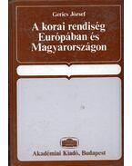 A korai rendiség Európában és Magyarországon - Gerics József