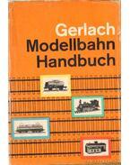 Modellbahn-Handbuch - Gerlach, Klaus