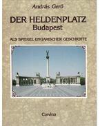 Der Heldenplatz Budapest - Gerő András