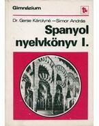 Spanyol nyelvkönyv I. - Gerse Károlyné, Simor András