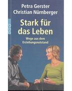 Stark für das Leben - GERSTER, PETRA - NÜRNBERGER, CHRISTIAN