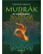 Mudrák - Az ujjak jógája - Gertrud Hirschi