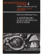 A középkori Magyarország rotundái - Gervers-Molnár Vera