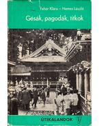 Gésák, pagodák, titkok - Fehér Klára, Nemes László