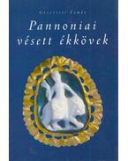 Pannoniai vésett ékkövek - Gesztelyi Tamás