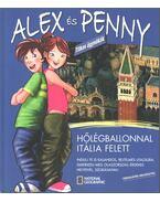 Alex és Penny hőlégballonnal Itália felett - Giada Francia