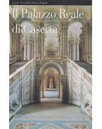 Il Palazzo Reale di Caserta - Gian Marco Jacobitti, Anna Maria Romano