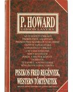 Piszkos Fred regények, western történetek - Gibson Lavery, P. Howard, Rejtő Jenő
