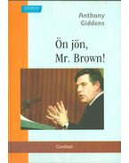 Ön jön, Mr. Brown! - Giddens, Anthony