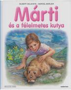 Márti és a félelmetes kutya - Gilbert Delahaye, Marcel Marlier