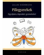 Pillegyerekek - a figyelemhiánytól a hiperaktivitásig 80 meditációs és készségfejlesztő gyakorlat - Gilles Diederichs