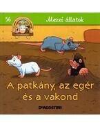 A patkány, az egér és a vakond - Gilles Laurendon
