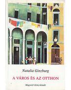 A város és az otthon - Ginzburg, Natalia