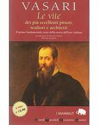 Le vite dei piu eccellenti pittori, scultori e architetti - Giogrio Vasari