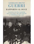 Rapporto al duce - Giordano Bruno Guerri