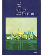 La natura morta nella pittura di Felice Casorati - Giorgina Bertolino, Francesco Poli