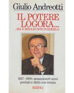 Il potere logoria... - Giulio Andreotti