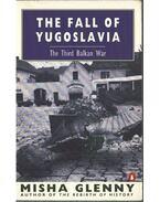 The Fall of Yugoslavia - Glenny, Misha