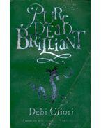 Pure Dead Brilliant - GLIORI, DEBI
