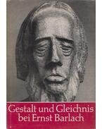Gestalt und Gleichnis bei Ernst Barlach - Gloede, Günter