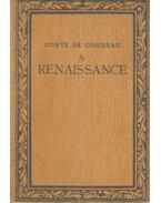 A renaissance - Gobineau, Comte De