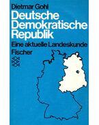 Deutsche Demokratische Republik – Eine aktuelle Landeskunde - GOHL, DIETMAR