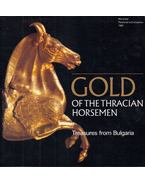 Gold of the Thracian Horsemen: Treasures from Bulgaria - Katherine Sapon