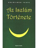 Az Iszlám Története - Goldziher Ignác